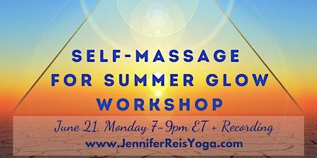 Self-Massage for Summer Glow: A Five Element Yoga® Workshop tickets