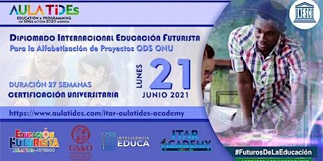 AULA TIDEs -UNESCO DIPLOMADO EDUCACIÓN FUTURISTA -ALFABETIZACIÓN ODS ONU entradas