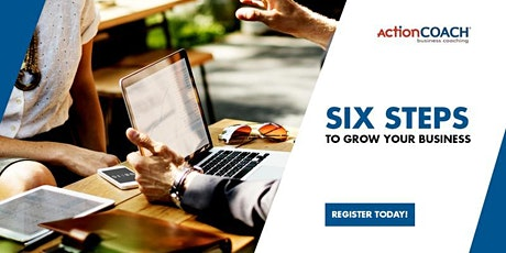 6 Steps To Grow Your Business tickets