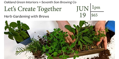 DIY Herb Garden (and beer tasting with Seventh Son Brewing Co!) tickets