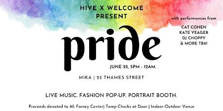 Hive & Welcome Present: Pride tickets