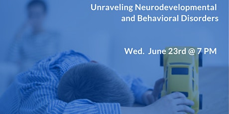 Unraveling Neurodevelopmental and Behavioral Disorders tickets