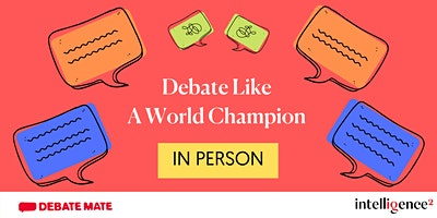 Debate Like a World Champion In Person (Two-Day Co