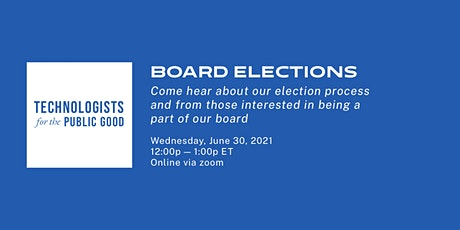 Technologists for the Public Good: Board Member Elections tickets