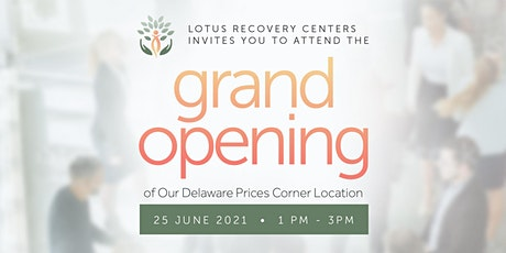 GRAND OPENING : Lotus Recovery Centers at Prices Corner tickets