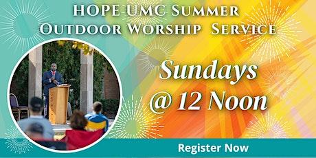 HOPE UMC Outdoor Praise & Worship Services @ 12 Noon! tickets