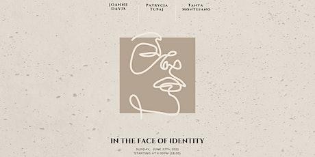 In the Face of Identity biglietti