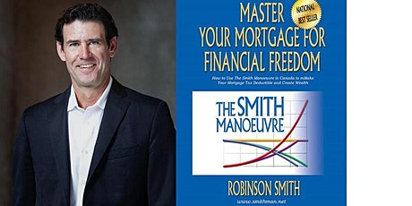 The Smith Manoeuvre. Master Your Mortgage For Financial Freedom. tickets