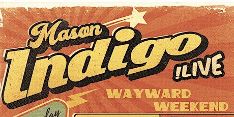Wayward Weekend The Concert tickets