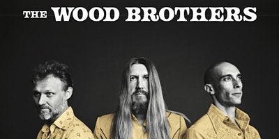 SOLD OUT: The Wood Brothers
