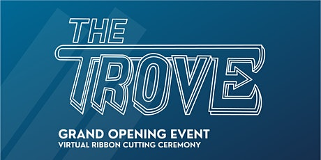 The Trove Grand Opening Event (virtual/zoom) tickets