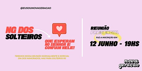 NOVA GERAÇÃO    Reunião 12/Junho tickets