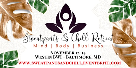 Sweatpants and Chill Retreat 2021 tickets