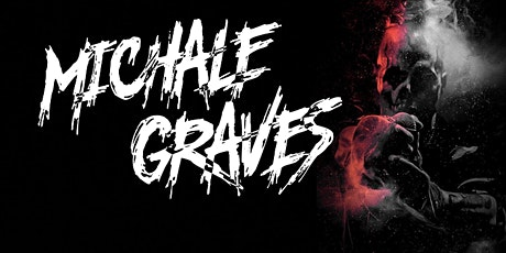Michale Graves tickets