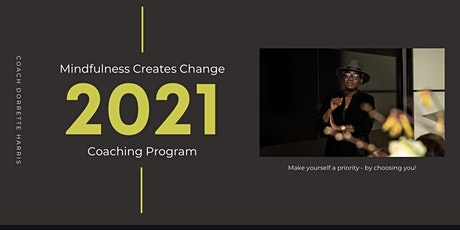 Mindfulness Creates Change  Group Coaching Program tickets