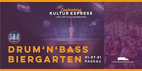Drum'n'Bass DJ Biergarten. • Passau • Zauberberg Kultur Express Tickets