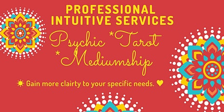 ** Intuitive Psychic-Medium Professional Services ** tickets