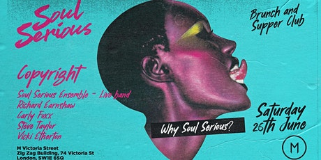 Soul Serious - Brunch & Supper Club with Copyright tickets