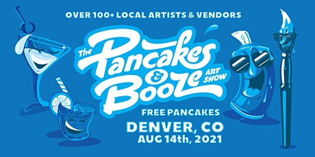The Denver Pancakes & Booze Art Show (Vendor Reservations Only) tickets