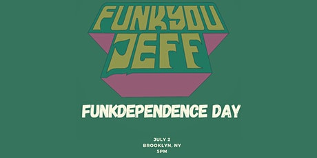 funkyouJEFF presents: Funkdependence Day (featuring Alexis Guerreros) tickets