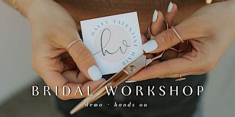 BRIDAL WORKSHOP | demo + hands on tickets