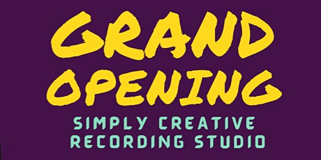 Grand Opening: Simply Creative Recording Studio tickets
