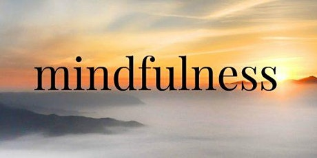 Introduction to Mindfulness;  Cultivating the Art of BEING PRESENT tickets