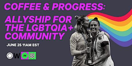 Coffee & Progress: Allyship for the LGBTQIA+ Community tickets