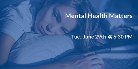 Mental Health Matters:  Limiting the Impact of Depression, Anxiety, etc tickets