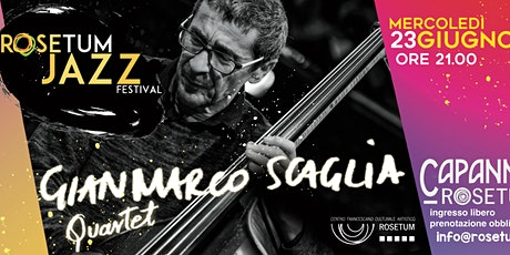 Rosetum Jazz Festival #3: Gianmarco Scaglia Quartet biglietti