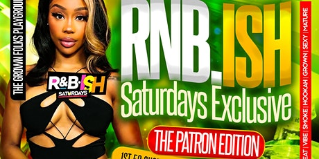 RNB•ISH SATURDAYS THE LADIES FAVORITE NIGHT COMEDY SHOW AFTER  PARTY tickets