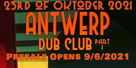 Antwerp Dub Club  Pt.1 tickets