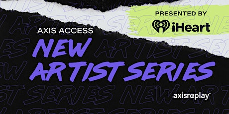 New Artist Series Live Performance Presented by iHeartRadio! tickets
