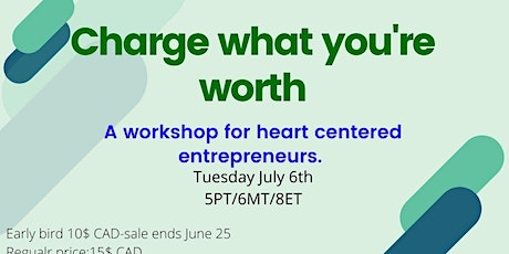 Charge what you're worth: A workshop for heart centered entrepreneurs. tickets