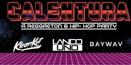 CALENTURA- OAKLAND'S PREMIER REGGAETON & HIP-HOP PARTY 6/18/21 tickets