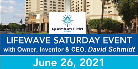 Quantum Team Presents: LifeWave Saturday Event: Featuring David Schmidt tickets