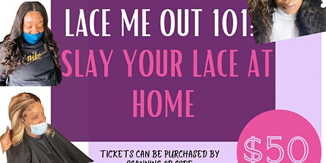 Lace ME Out ...Learn How to Care for your WIGS and LACE.. .AT HOME tickets