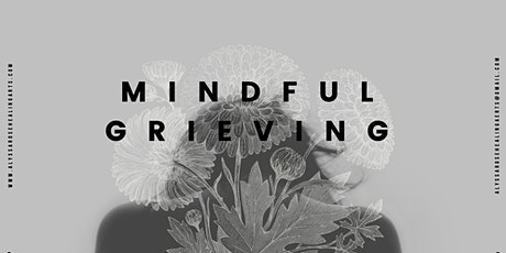 Mindful Grieving Master Class - July Edition tickets