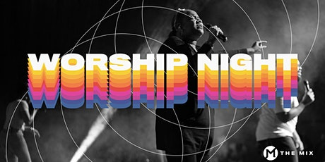 THE MIX Church In Person Worship Night Experience tickets