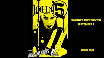 John 5 with Jared James Nichols and Black Satellite at Martin's Downtown tickets