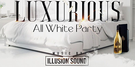 THE LUXURIOUS ALL WHITE tickets