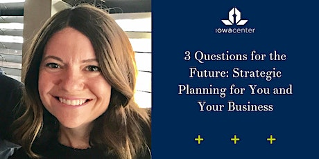 3 Questions for the Future: Strategic Planning for You and Your Business tickets
