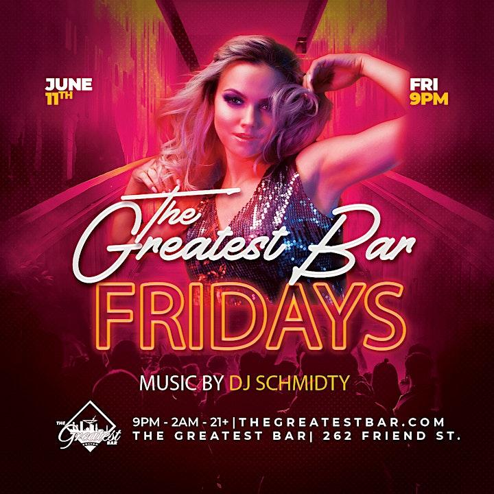 FRIDAY @ Greatest Bar w/ DJ Schmidty image