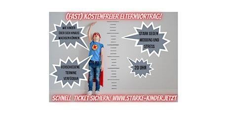 (Fast) Kostenfreier Elternvortrag - Kinder stärken gegen Mobbing und Stress Tickets