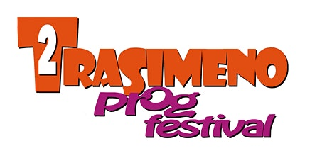 2° Trasimeno Prog Festival  - Edizione 2021 biglietti