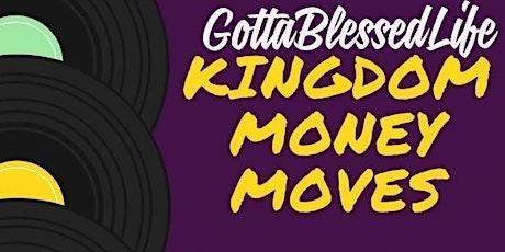 Kingdom Money Moves tickets
