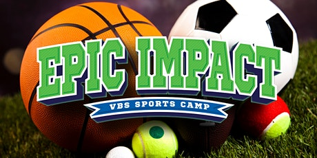 EPIC IMPACT VBS SPORTS CAMP tickets