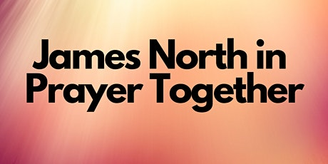 James North in Prayer Together (June-July) tickets