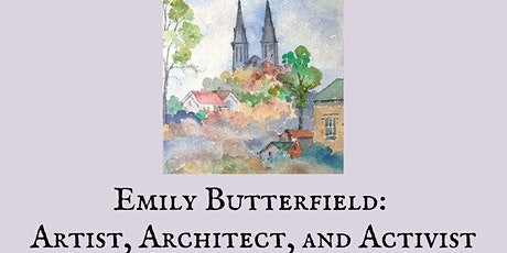 Emily Butterfield: Artist, Architect, and Activist Lecture tickets