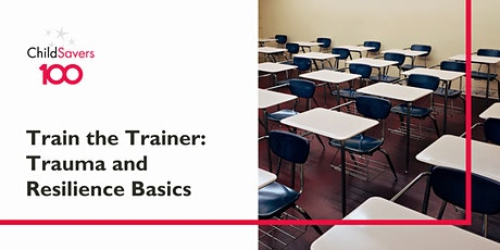 Train the Trainer- Surviving and Thriving: Trauma and Resilience Basics tickets